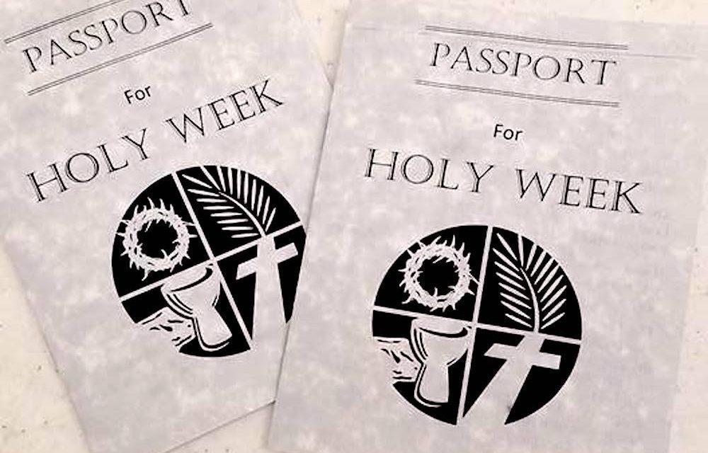 Engaging faith – Holy Week Passports