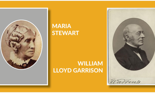 Feast Day of William Lloyd Garrison and Mary Stewart, Prophetic Witnesses, 1879