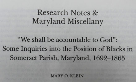"From the Archives: ""We Shall be Accountable to God"" Some Inquiries into the Position of African Americans in Somerset parish, Maryland, 1692-1865"