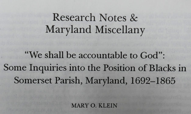 """From the Archives: """"We Shall be Accountable to God"""" Some Inquiries into the Position of African Americans in Somerset parish, Maryland, 1692-1865"""